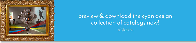 Preview and Download The Cyan Design Collection of Catalogs